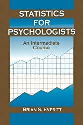 Statistics for Psychologists: An Intermediate Course by Brian S. Everitt (2013-05-03)
