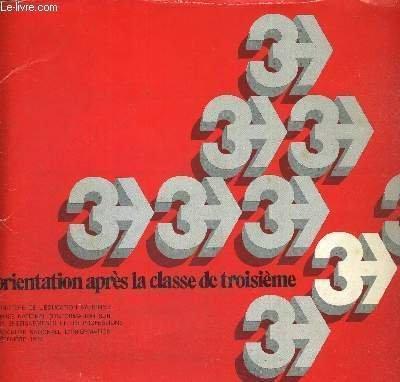 ORIENTATION APRES LA CLASSE DE TROISIEME - BROCHURE NATIONALE D'INFORMATION DECEMBRE 1972