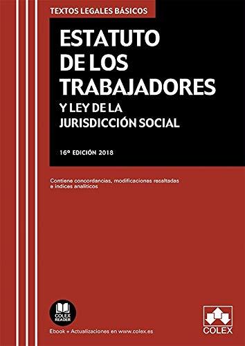 Estatuto de los Trabajadores y Ley de la Jurisdicción Social: Contiene concordancias, modificaciones resaltadas e índices analíticos (TEXTOS LEGALES BÁSICOS) por EDITORIAL COLEX S.L.