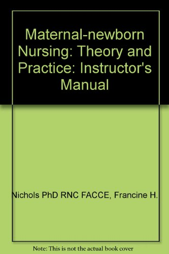 Maternal-newborn Nursing: Theory and Practice: Instructor's Manual