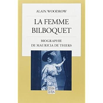 La femme bilboquet : Biographie de Mauricia de Thiers