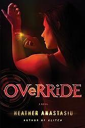 Override (A Glitch Novel) by Heather Anastasiu (2013-02-12)