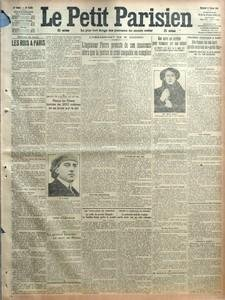 PETIT PARISIEN (LE) N? 13614 du 06-02-1914 LES ROIS A PARIS PAR JEAN FROLLO - ENCORE UN AVIATEUR QUI SE TUE - RAOUL DE REALS TOMBE DE 200 METRES ET SE BROIE SUR LE SOL - UNE ENQUETE - LE GENERAL GIRARDOT EST MORT AU MAROC - LA TROISIEME CONFERENCE DE LA PAIX - L'ASSASSINAT DE M CADIOU - L'INGENIEUR PIERRE PROTESTE DE SON INNOCENCE ALORS QUE LA JUSTICE LE CROIT COUPABLE OU COMPLICE - NOUVELLES PERQUISITIONS - IL N'AVAIT PU AGIR SEUL - LES FUSILLADES DE PEGOMAS - LA VEILLE DU PROCES CHIAPALE LE...