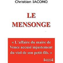 Le mensonge: L'affaire du maire de Vence accusé injustement du viol de son petit-fils