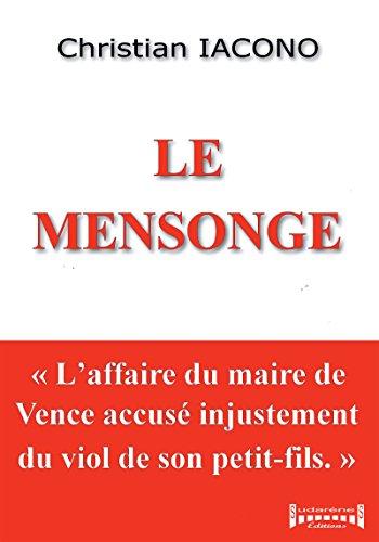 Le mensonge: L'affaire du maire de Vence accus injustement du viol de son petit-fils