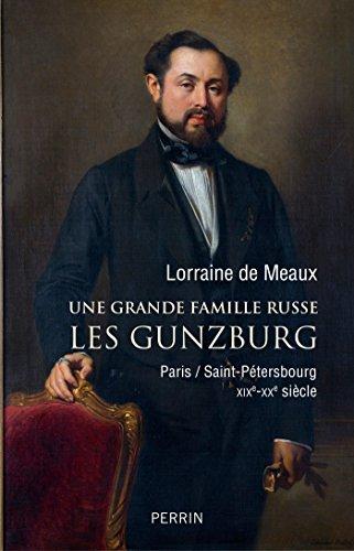 Une grande famille russe. Les Gunzburg - Lorraine De Meaux (2018) sur Bookys