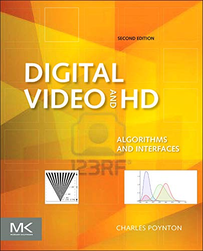 Digital Video and HD: Algorithms and Interfaces (The Morgan Kaufmann Series in Computer Graphics) Aus Digital Video