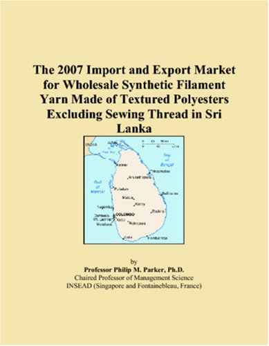 The 2007 Import and Export Market for Wholesale Synthetic Filament Yarn Made of Textured Polyesters Excluding Sewing Thread in Sri Lanka