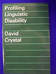 Profiling Linguistic Disability by David Crystal (1982-11-01)