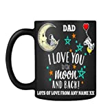 Personalised Fathers Day Themed Dad I Love You to The Moon & Back Funny 11 oz Black Satin Mug.