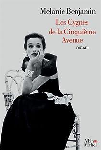 Les Cygnes de la Cinquième Avenue par Melanie Benjamin