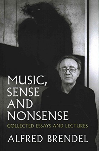 Portada del libro [(Music, Sense and Nonsense : Collected Essays and Lectures)] [By (author) Alfred Brendel] published on (June, 2016)