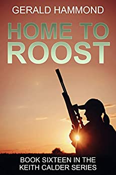 Home to Roost (Keith Calder Book 16) (English Edition) di [Hammond, Gerald]