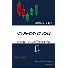 THE MOMENT OF PRICE: Feghali's Flame Indicator (English Edition)