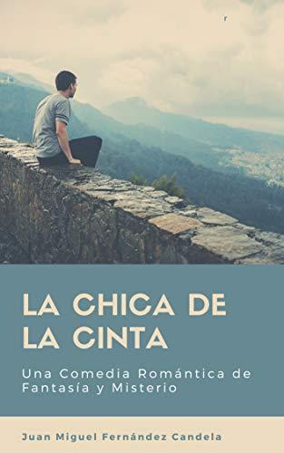 La Chica de la Cinta: Una Comedia Romántica de Fantasía y Misterio