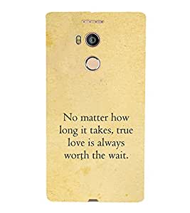Print Masti Designer Back Case Cover for Gionee Elife E8 (Matter Long Takes True Love Always Worth Wait)