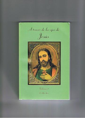 A traves de los ojos de Jesus vol 2