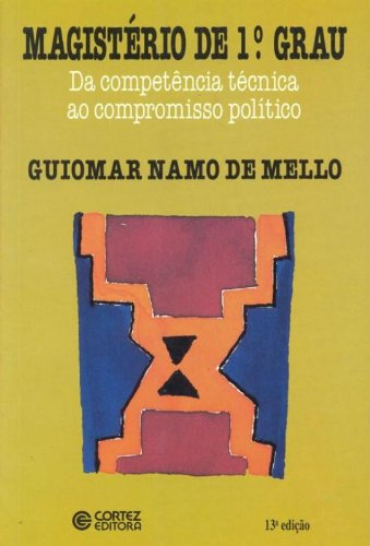 Magistério de 1º Grau. Da Competência Técnica ao Compromisso Político (Em Portuguese do Brasil)