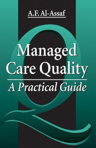 Managed Care Quality: A Practical Guide by A. F. Al-Assaf (1997-10-23)