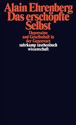 Das erschöpfte Selbst: Depression und Gesellschaft in der Gegenwart (suhrkamp taschenbuch wissenschaft)