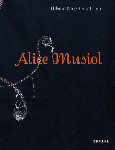 Alice Musiol: When Tears Don´t Cry