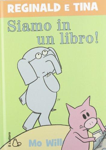 Siamo in un libro! Reginald e Tina. Ediz. illustrata