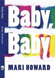 Baby, Baby by Mari Howard (2010) Paperback