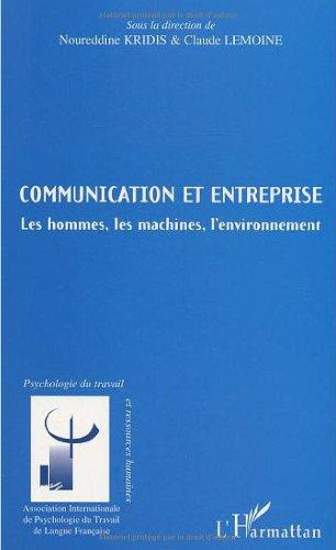 Communication et entreprise : Les hommes, les machines, l'environnement