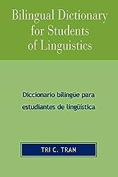 Bilingual Dictionary for Students of Linguistics: Diccionario Bilingue para Estudiantes de Linguistica: Diccionario Bilinge Para Estudiantes De Ling'stica
