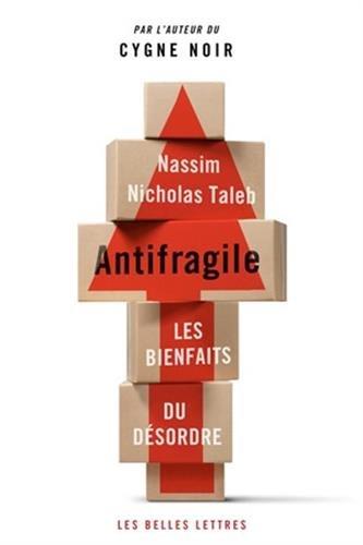 Antifragile: Les bienfaits du dsordre