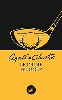 Le crime du golf (Nouvelle traduction révisée) (Masque Christie) par [Christie, Agatha]