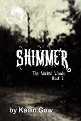 [ [ SHIMMER (WICKED WOODS #2) BY(GOW, KAILIN )](AUTHOR)[PAPERBACK]