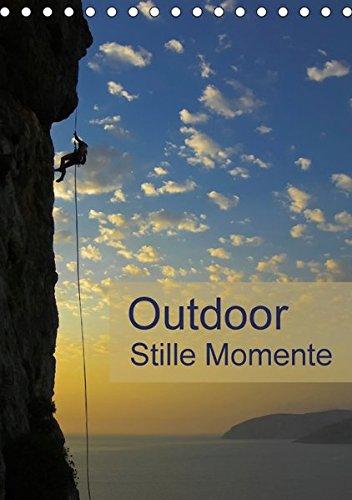 Outdoor-Stille Momente (Tischkalender 2018 DIN A5 hoch): Outdoor Impressionen für Ideen und Planung in der Natur (Planer, 14 Seiten ) (CALVENDO Sport)