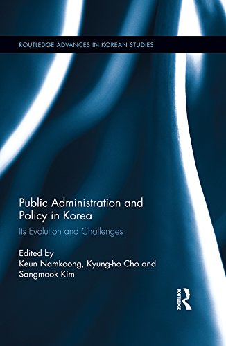 Public Administration and Policy in Korea: Its Evolution and Challenges (Routledge Advances in Korean Studies Book 25) (English Edition)