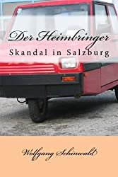 Der Heimbringer: Skandal in Salzburg