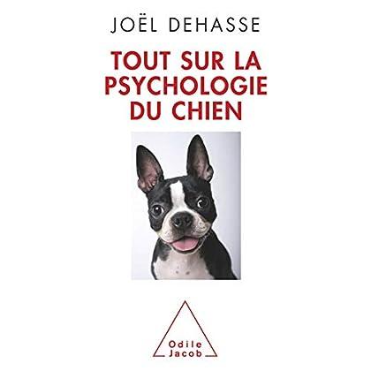 Tout sur la psychologie du chien (VIE PRATIQUE)