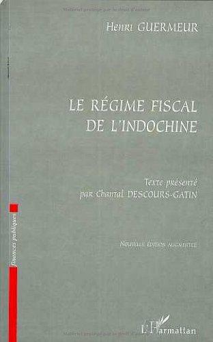Le régime fiscal de l'Indochine par Henri Guermeur (Broché)