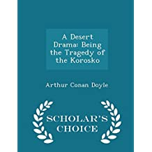 A Desert Drama: Being the Tragedy of the Korosko - Scholar's Choice Edition