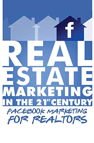 Facebook Marketing for Realtors: Real Estate Marketing in the 21st Century Vol.2 (Home-computer In Den Verkauf)