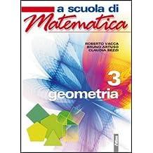 A scuola di matematica. Geometria. Per la Scuola media. Con espansione online: 3