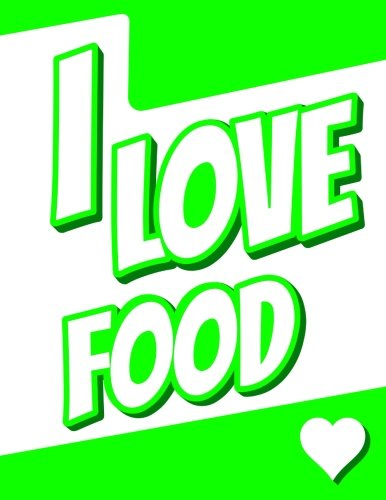 I Love Food: Discreet Internet Website Password Keeper, Large Print, Birthday, Christmas, Friendship Gifts for Foodies of All Ages, Girls or Boys, ... Friend, Co-Workers, Book Size 8 1/2