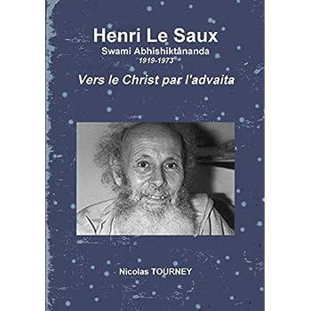Henri Le Saux Vers le Christ par l'advaita