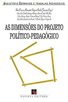 Epub Descargar As Dimensões do projeto político-pedagógico: Novos desafios para a escola (Magistério: Formação e trabalho pedagógico)