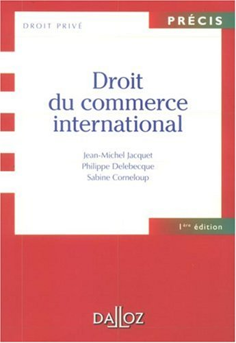 Droit du commerce international par Philippe Delebecque, Jean-Michel Jacquet, Sabine Corneloup