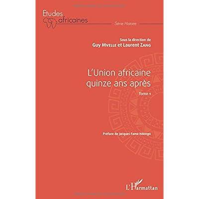 L'Union africaine quinze ans après Tome 1