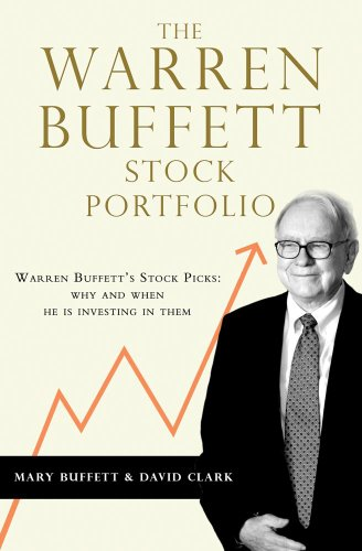Warren Buffet Stock Portfolio: Warren Buffett Stock Picks: Why and When He is Investing in Them por Mary Buffet