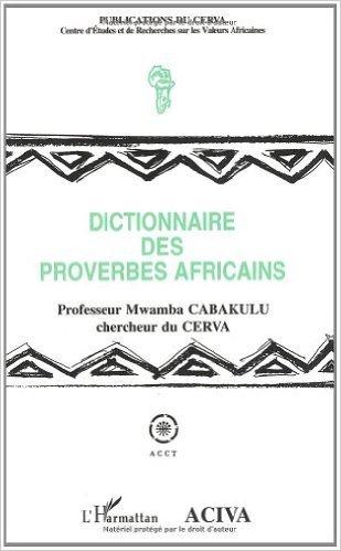 Dictionnaire des proverbes africains de M Cabakulu ( 3 mai 2000 )
