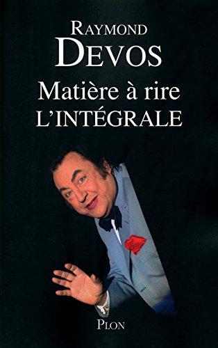 Matière à rire, nouvelle édition par Raymond DEVOS