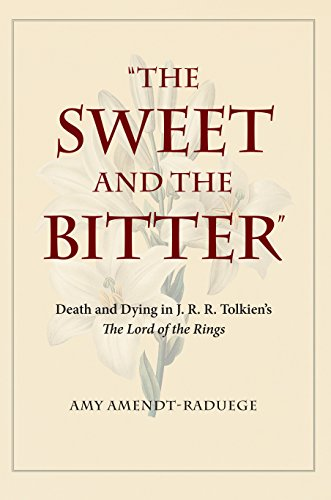 The Sweet and the Bitter: Death and Dying in J. R. R. Tolkiens ...