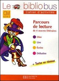 Le Bibliobus n° 17 CM Cycle 3 Parcours de lecture de 4 oeuvres littéraires : Le chat botté ; La clé de la cassette ; L'oiseau bleu ; Un drôle d'ange gardien : Cahier d'activités